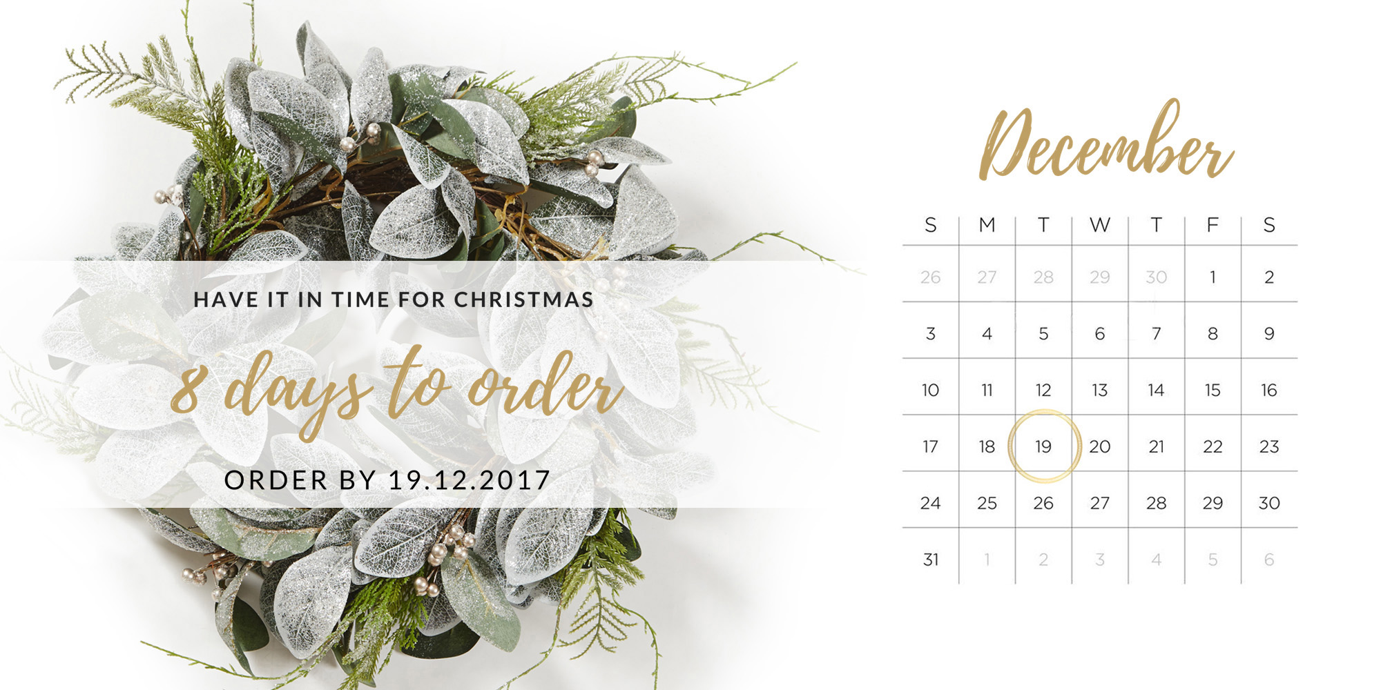 Last date to order for Christmas - 19.12.2017